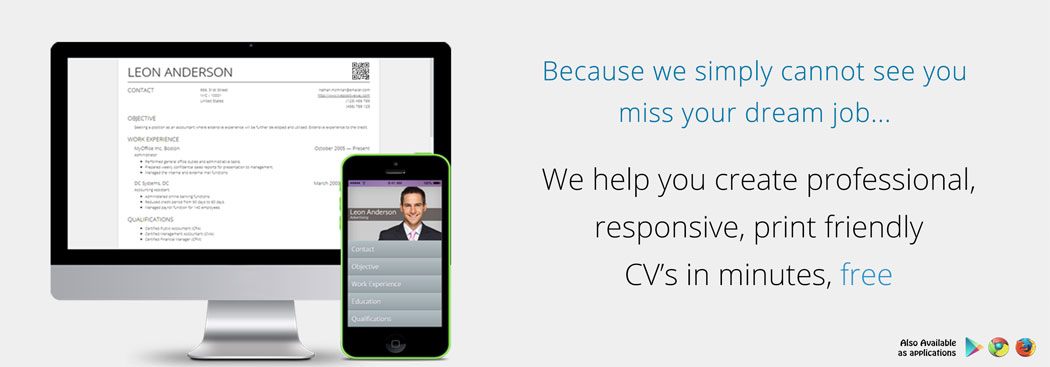 We help you create professional responsive print friendly cv's in minutes free
