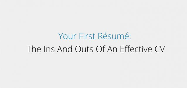 First resume - In's and out's of an effective cv