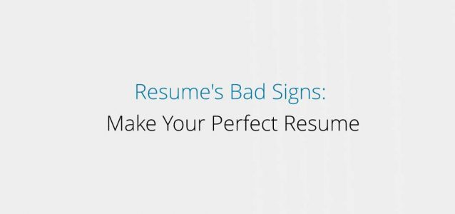 Resume's Bad Signs