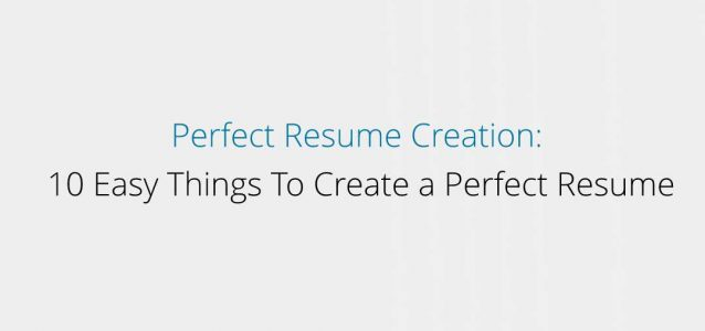 perfect resume creation